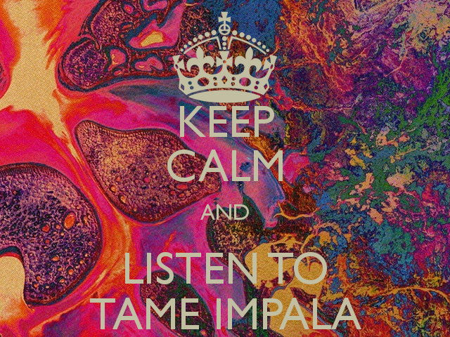 keep-calm-and-listen-to-tame-impala-7